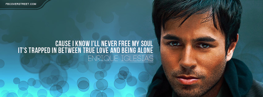 Enrique Iglesias Why Not Me Quote Facebook Cover