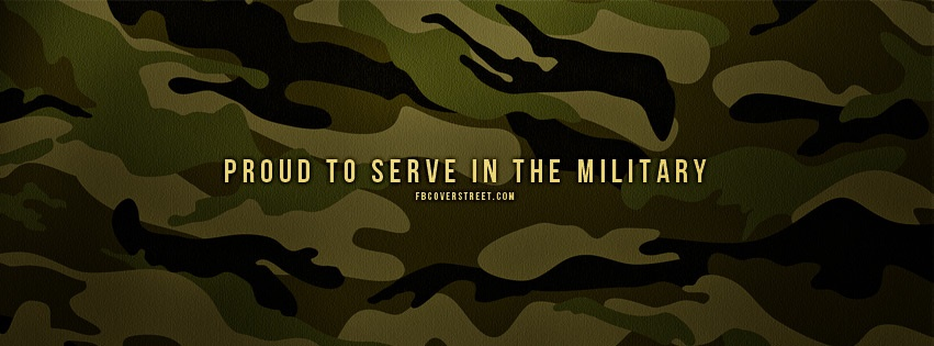 Proud To Serve In The Military Camo Facebook Cover