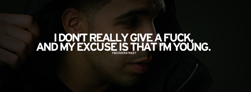 My Excuse Is Im Young Drake Quote  Facebook cover