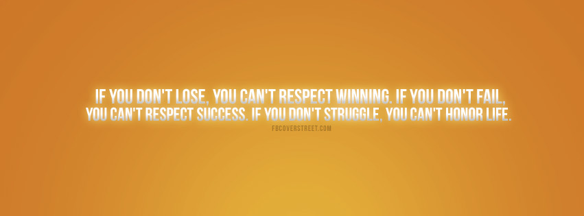Lose To Respect Winning Quote Facebook Cover
