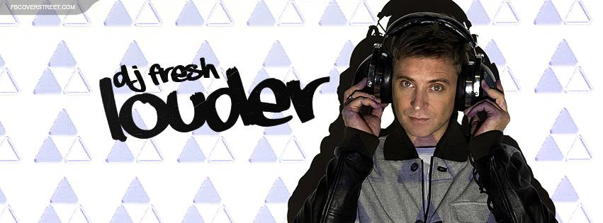 DJ Fresh Louder Facebook cover