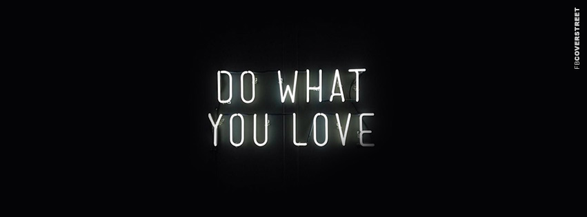 Do What You Love Neon Sign  Facebook cover