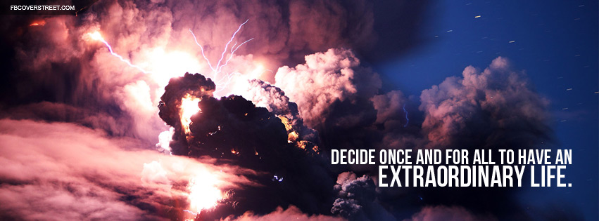 Have An Extraordinary Life Quote Facebook Cover