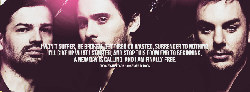 I Wont Suffer Be Broken 30 Seconds To Mars Quote Facebook Cover