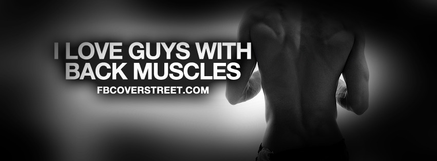 I Love Guys With Back Muscles Quote Facebook cover