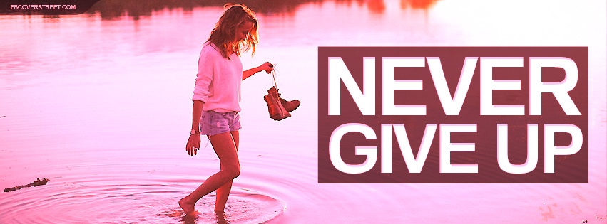 Never Give Up TW Facebook cover