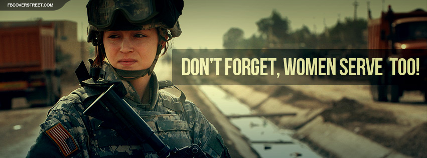 Dont Forget Women Serve Too Facebook Cover   FBCoverStreet.com