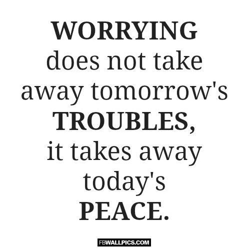 Worrying Does Not Take Away Tomorrows Troubles  Facebook picture