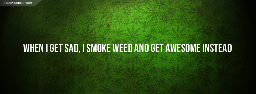 Smoke Weed and Get Awesome Facebook Cover