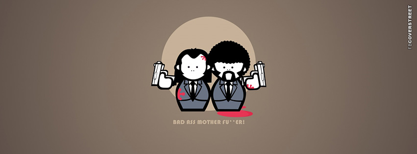Bad Ass MotherFckers Pulp Fiction  Facebook cover