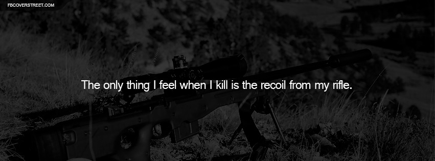 Sniper The Only Thing I Feel Quote Facebook Cover