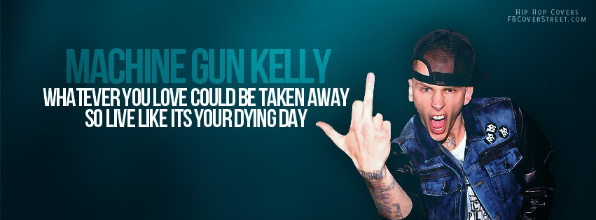Machine Gun Kelly Dying Day Facebook cover