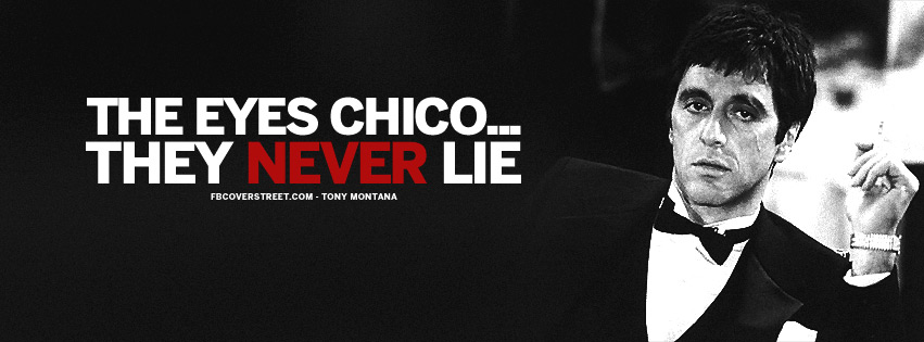 The Eyes Never Lie Tony Montana Scarface Quote 2 Facebook Cover