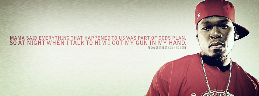 Gods Plan 50 Cent Quote Facebook Cover