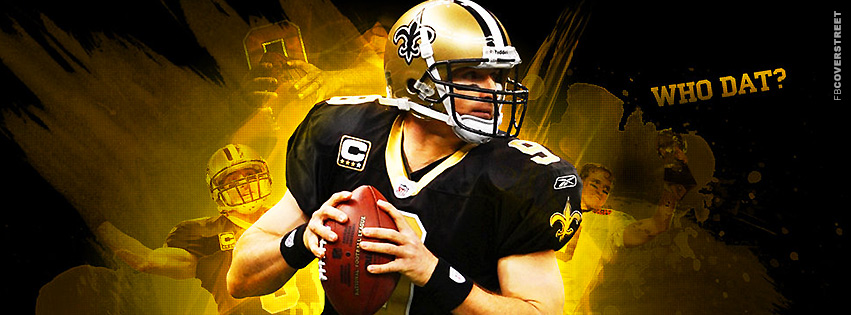 Drew Brees Who Dat New Orleans Saints Facebook Cover