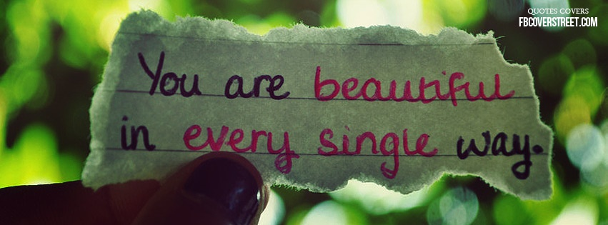 Beautiful In Every Way Facebook Cover