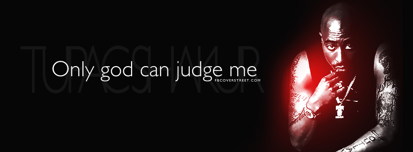 Only God Can Judge Me Tupac Shakur Quote Facebook Cover