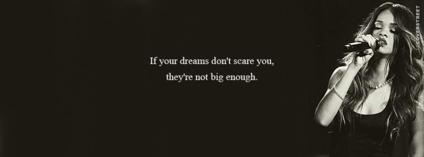 If Your Dreams Dont Scare You Rihanna Quote  Facebook cover