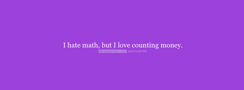 I Hate Math But I Love Counting Money Facebook cover