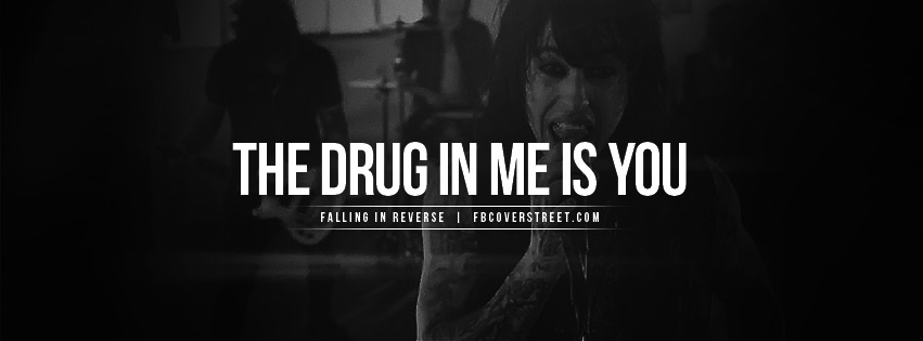 Falling In Reverse The Drug Quote