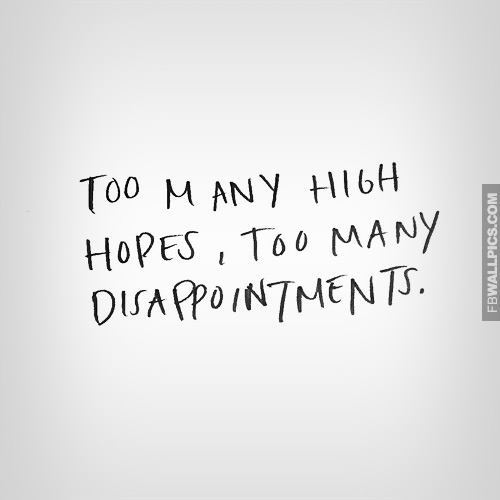 Too Many High Hopes Quote Facebook picture