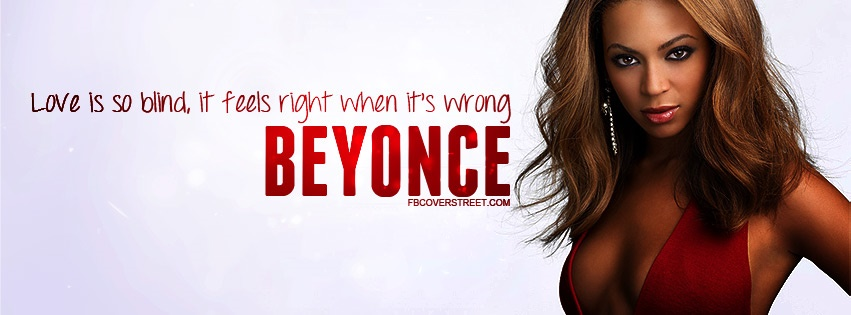 Beyonce Love Is So Blind Quote Facebook Cover