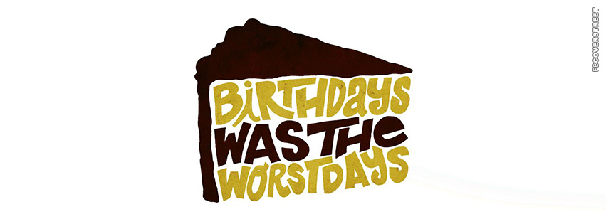 Birthdays Was The Worst Days Biggie Quote  Facebook Cover
