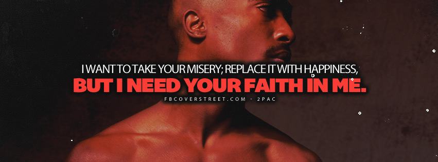I Need Your Faith In Me 2pac Quote Lyrics  Facebook cover
