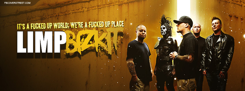 Limp Bizkit Fucked Up World Quote Facebook Cover
