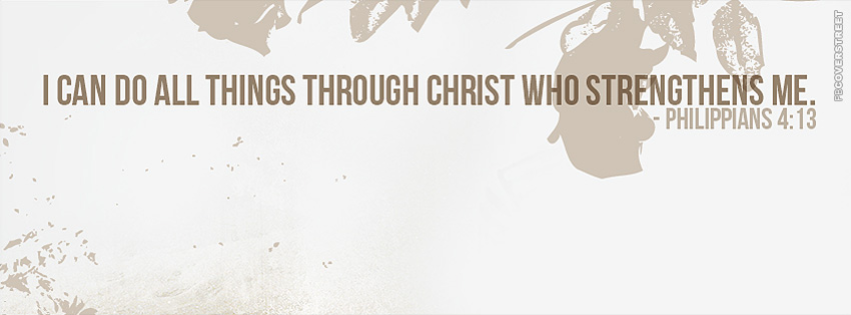 I Can Do All Things Through Christ  Facebook cover