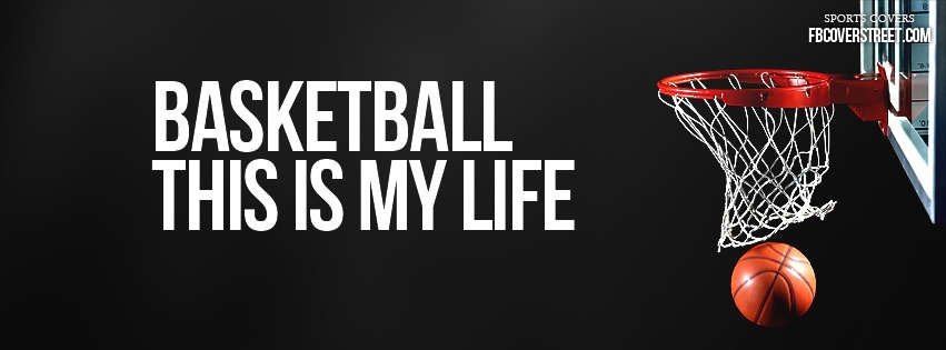 Basketball Is My Life 1 Facebook Cover