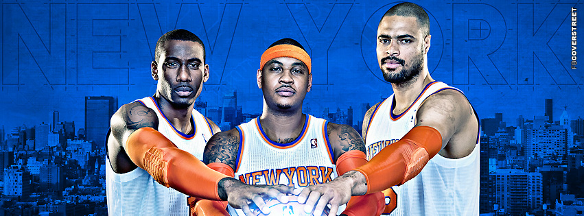 New York Knicks Big 3  Facebook Cover
