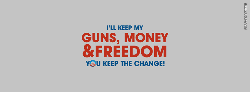 Ill Keep My Guns Money and Freedom  Facebook cover