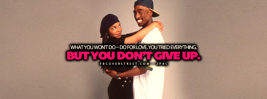What You Wont Do For Love 2pac Quote Lyrics Facebook Cover