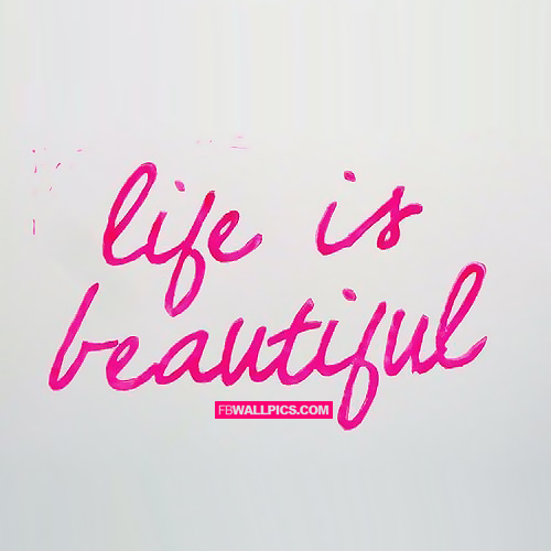 Life Is Beautiful Girly Quote  Facebook picture