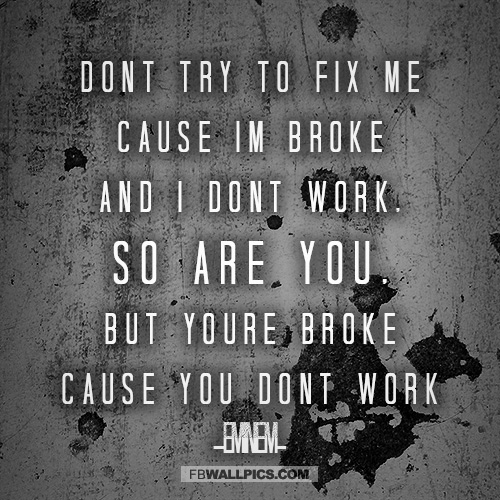 Eminem Im Broke Dont Fix Me Marshall Mathers LP 2 Lyrics Quote  Facebook Pic