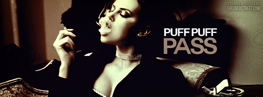 Puff Puff Pass Facebook Cover