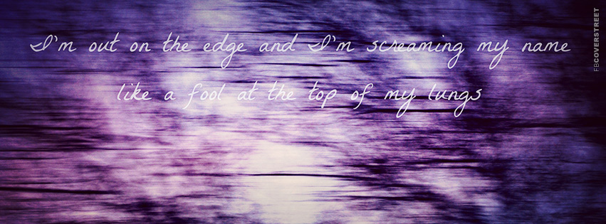 Im On The Edge Quote  Facebook Cover