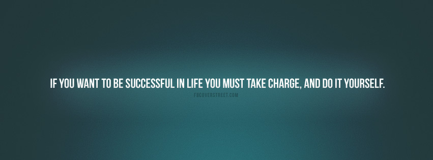 Take Charge And Do It Yourself Quote Facebook Cover