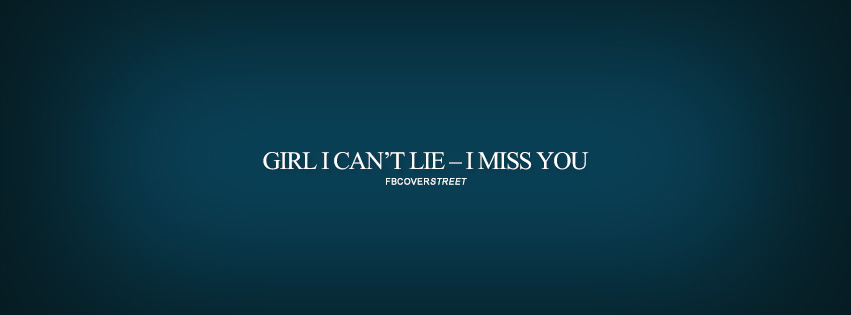 I Cant Lie I Miss You Drake Quote  Facebook cover