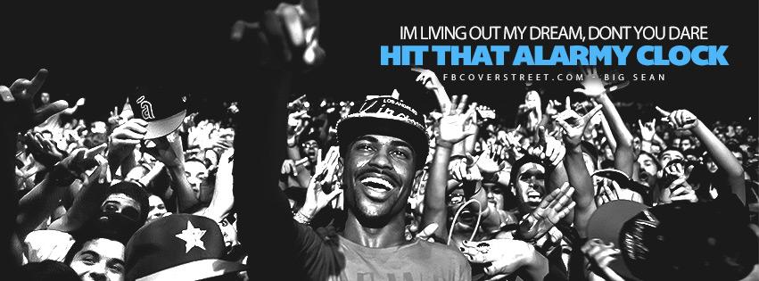 Im Living Out My Dream Big Sean Lyrics Quote  Facebook Cover