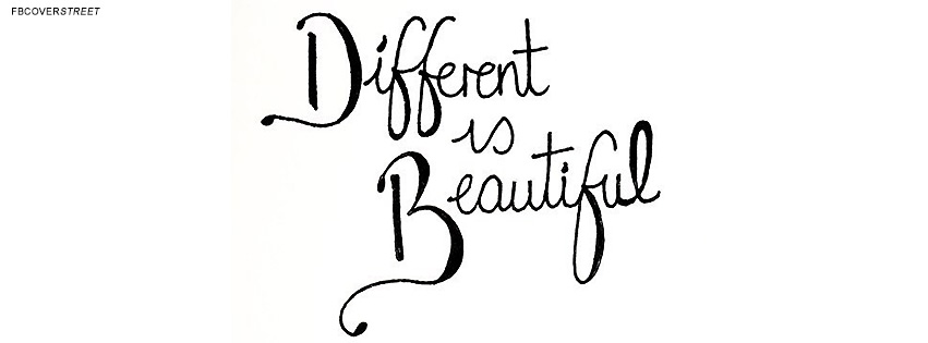 Different Is Beautiful Quote Facebook Cover Fbcoverstreetcom