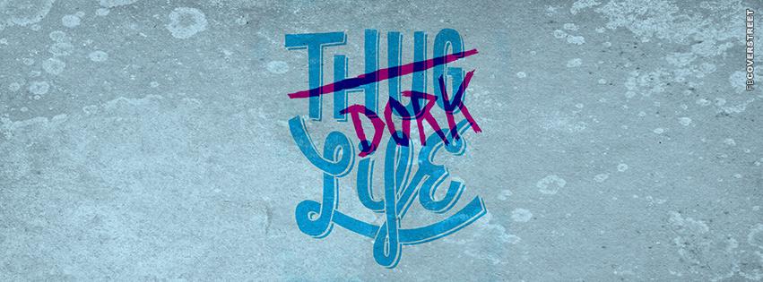 Dork Life  Facebook cover