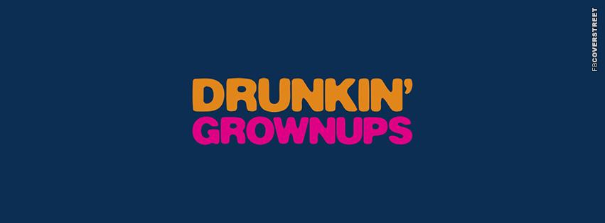 Drunkin Grownups Dunkin Donuts Logo  Facebook cover