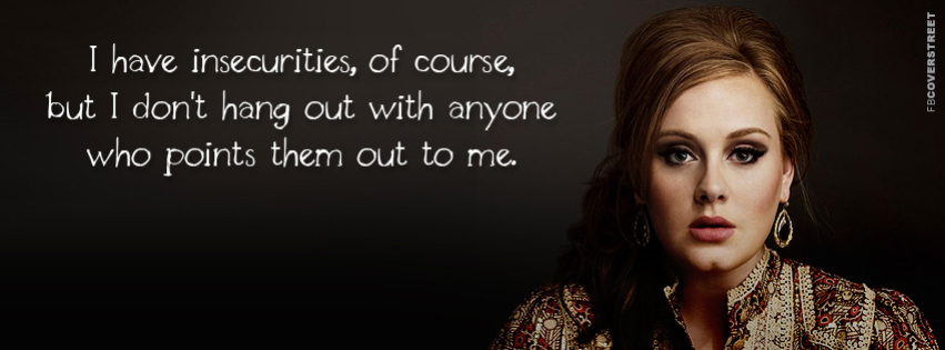 Pointing Out My Insecurities Adele Quote  Facebook cover