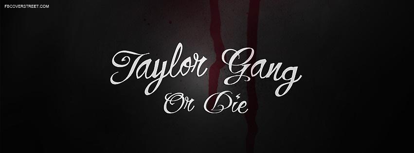 Taylor Gang Or Die 2 Facebook cover