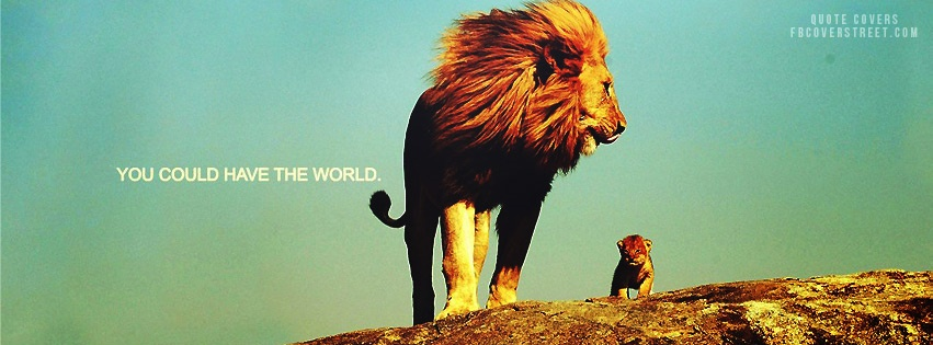 You Could Have The World Facebook Cover
