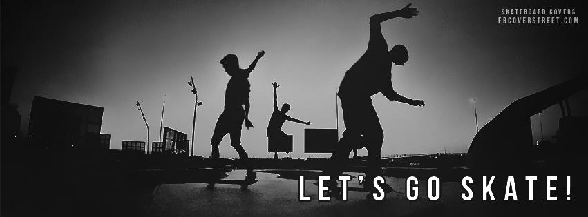 Lets Go Skate Facebook Cover