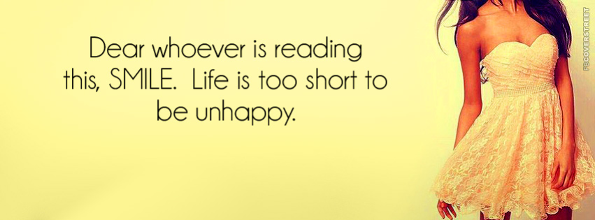Life Is Too Short To Be Unhappy  Facebook Cover