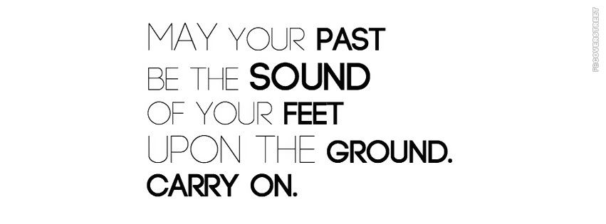 May Your Past Be The Sound of Your Feet  Facebook Cover